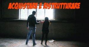 Acquistare e ristrutturare
